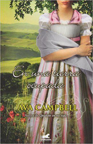 En una tierra ocupada de Ava Campbell. Romántica (430) recomendada Mari Mar, sobre la ocupación francesa