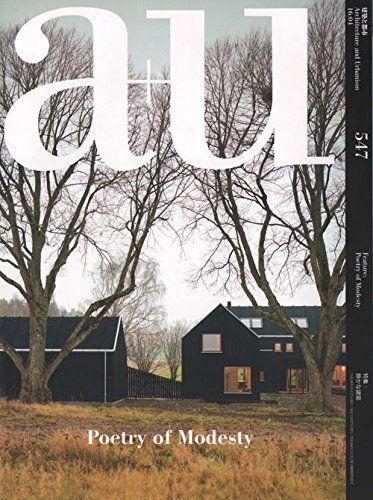 A+u (architecture+urbanism) Apr 2016 Issue Poetry Of Modesty   A+u ( Architecture U0026 Urbanism) Japan Architecture Magazine 2016 (