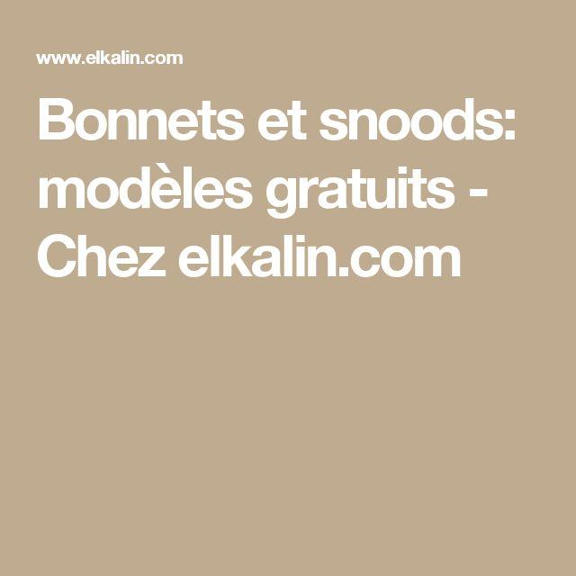 Bonnets et snoods: modèles gratuits - Chez elkalin.com