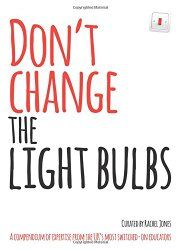 This book offers tips on how to be the best teacher you can be. Don't Change The Lightbulbs