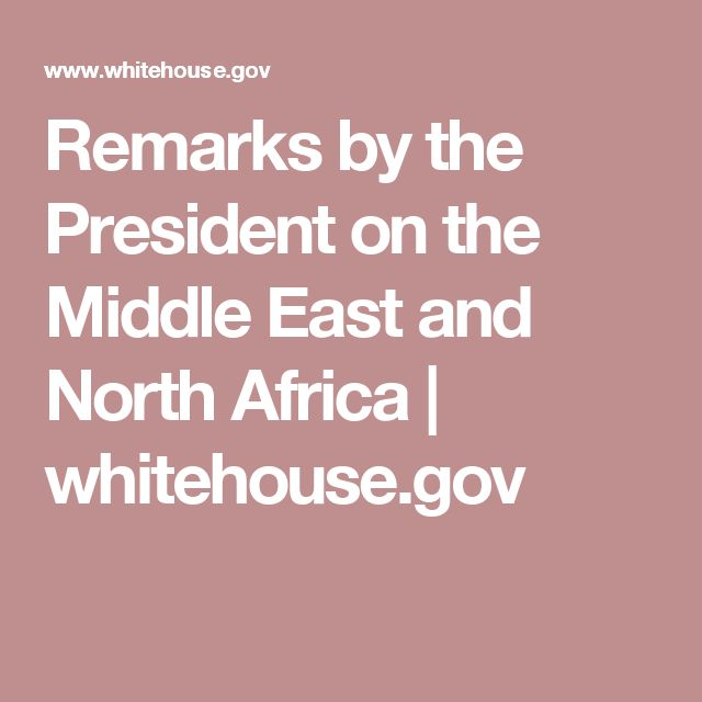Remarks by the President on the Middle East and North Africa | whitehouse.gov