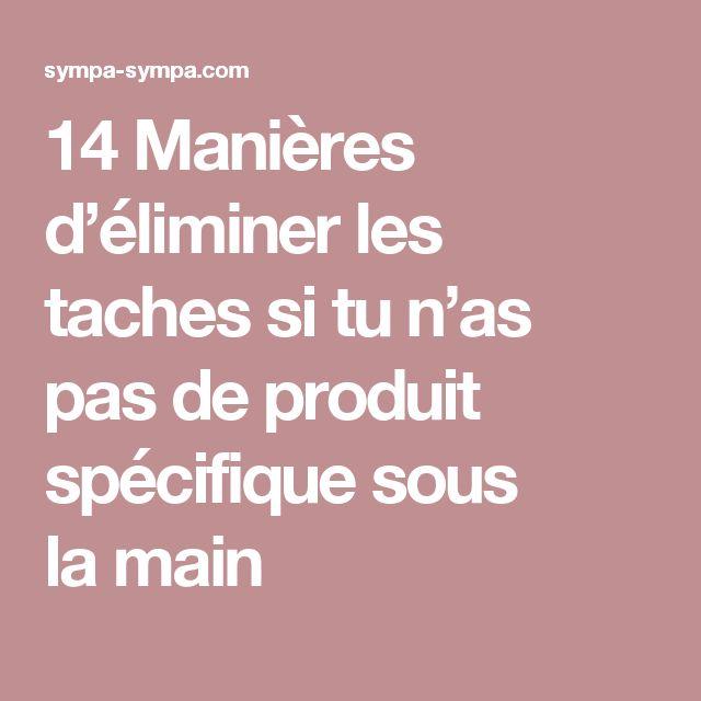 14Manières d'éliminer les taches situn'as pas deproduit spécifique sous lamain