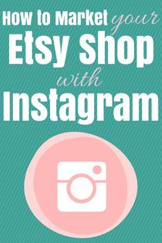 How To Market Your Etsy Shop With Instagram #etsy #etsysuccess