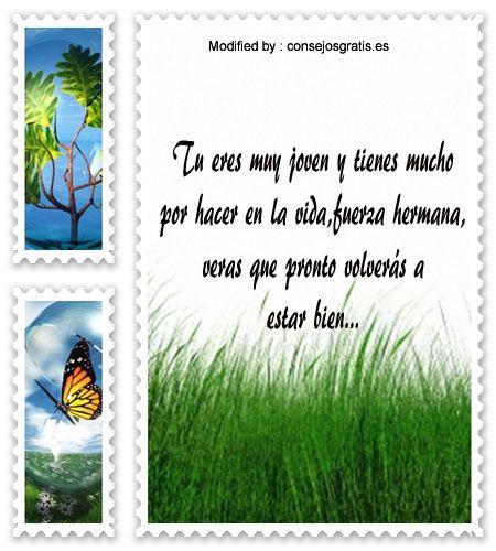 frases de aliento para compartir,mensajes de aliento para facebook:  http://www.consejosgratis.es/hermosos-mensajes-de-aliento-para-un-familiar-enfermo/