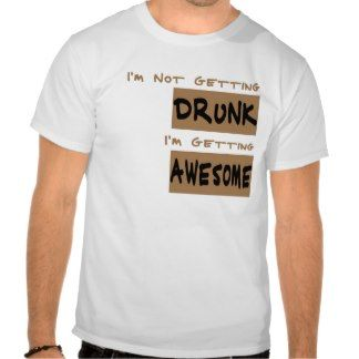 I'm Not Getting Drunk Tee Shirt