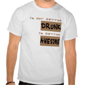I'm Not Getting Drunk Tee Shirt