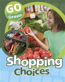 THIS SERIES? Go Green: Shopping Choices by Helen Lanz - ISBN: 9781445119984 (Hachette Children's Books) | The Alice Smith School | Wheelers ePlatform