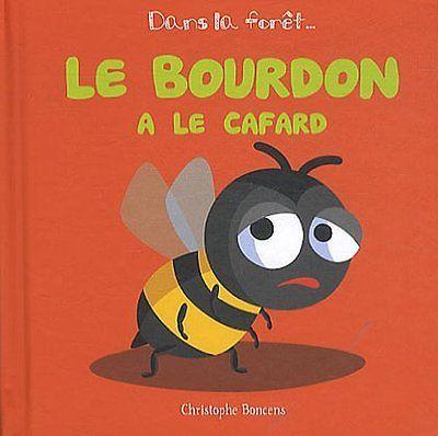 Le bourdon a le cafard Christophe Boncens Coop Breizh Beluga - Dans la foret
