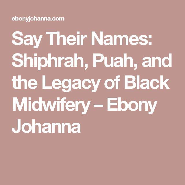 Say Their Names: Shiphrah, Puah, and the Legacy of Black Midwifery – Ebony Johanna