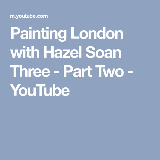 Painting London with Hazel Soan Three - Part Two - YouTube