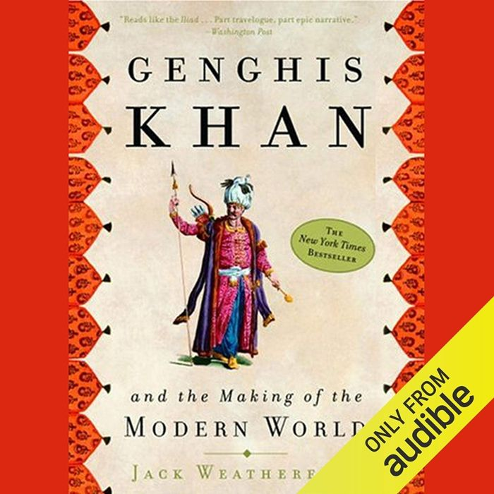 2010 Genghis Khan And The Making Of The Modern World Audiobook By Jack Weatherford Audible Studios In 2020 Genghis Khan Audio Books Books