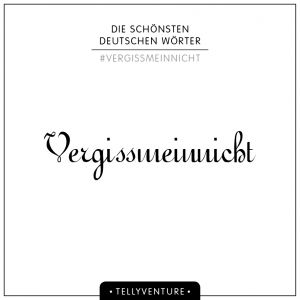 My list of the most beautiful german words. | tellyventure