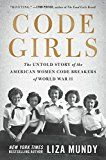 Code Girls: The Untold Story of the American Women Code Breakers of World War II by Liza Mundy (Author) #Kindle US #NewRelease #Politics #Social #Sciences #eBook #ad