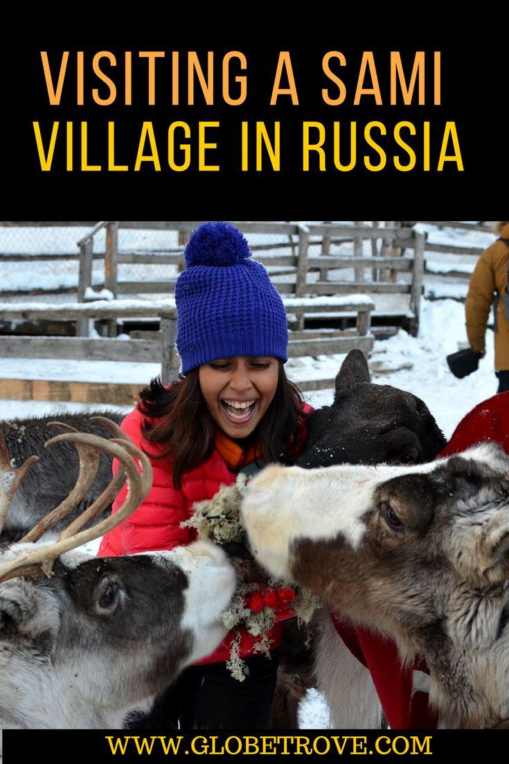 Visiting a Sami village in Murmansk Russia was an unforgettable experience. The people were warm, receptive and we even got to cuddle reindeer!