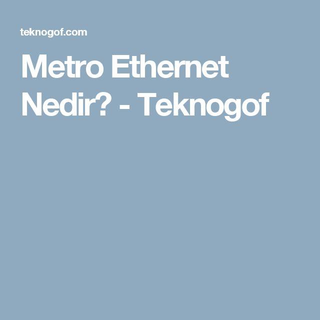 Metro Ethernet Nedir? - Teknogof
