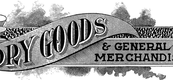 Today I'm sharing this awesome Antique Dry Goods Trade Sign Image! Featured above is an old Typography Sample for a House and Dry Goods and General Store.