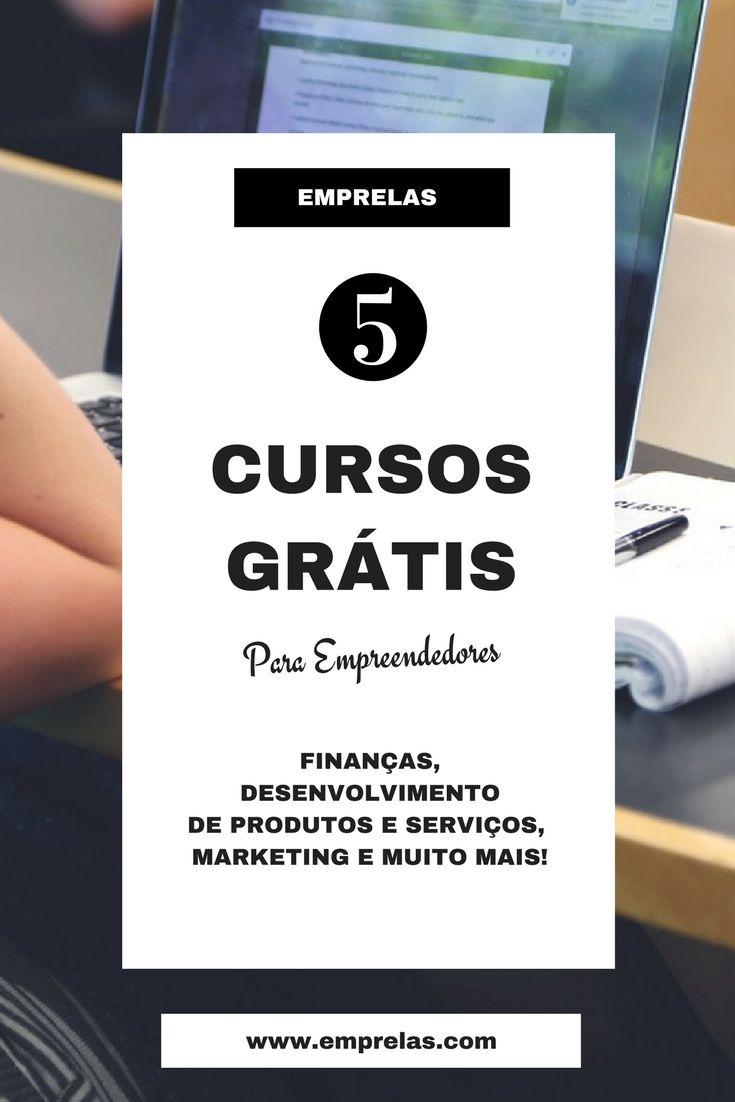 FINANÇAS,  DESENVOLVIMENTO DE PRODUTOS E SERVIÇOS,  MARKETING E MUITO MAIS! http://emprelas.com/5-cursos-gratuitos-para-empreendedores/