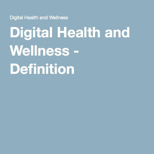 Digital Health and Wellness - Definition