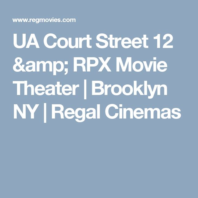 Ua Court Street 12 Rpx Movie Theater Brooklyn Ny Regal Cinemas