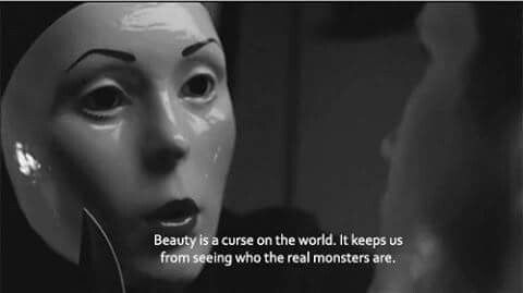 """""""Beauty is a curse on the world. It keeps us from seeing who the real monsters are."""" - The Carver (Nip/Tuck)"""