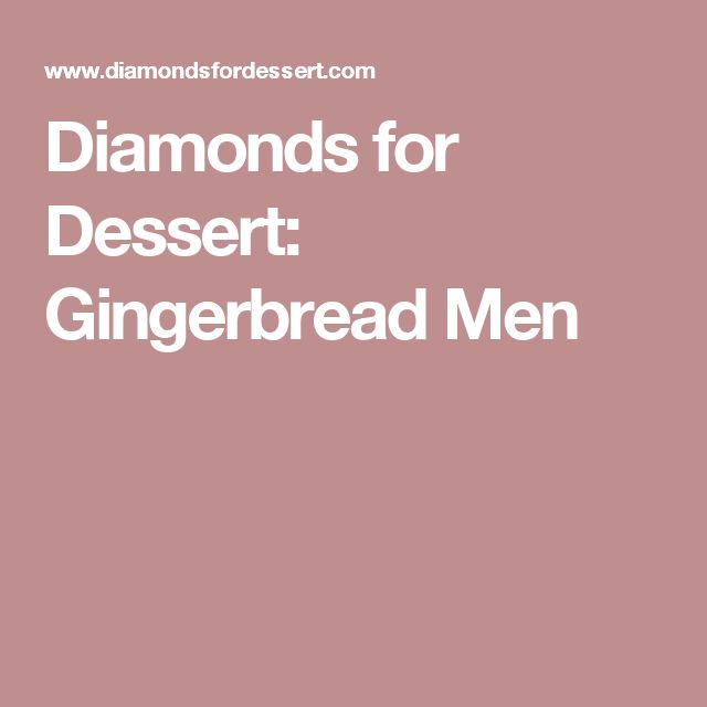 Diamonds for Dessert: Gingerbread Men