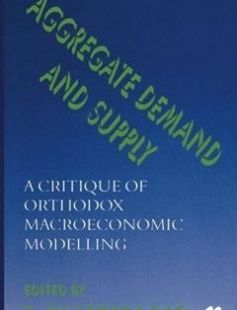 Aggregate Demand and Supply: A Critique of Orthodox Macroeconomic Modelling free download by B. Bhaskara Rao ISBN: 9781349262953 with BooksBob. Fast and free eBooks download.  The post Aggregate Demand and Supply: A Critique of Orthodox Macroeconomic Modelling Free Download appeared first on Booksbob.com.
