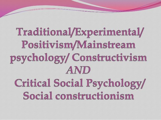 Traditional Psychology vs Social Constructionism by Leah Spasova via slideshare