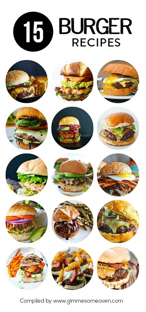 15 Burger Recipes -- a delicious collection of recipes from food bloggers   gimmesomeoven.com