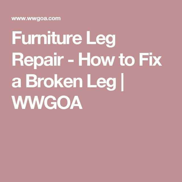 Coffee Table Leg Broken: 17 Best Ideas About Furniture Legs On Pinterest