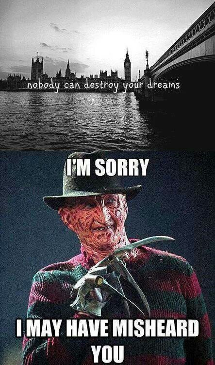 Oh Freddy Krueger you!