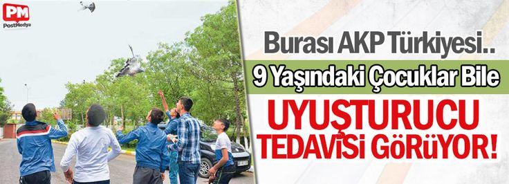 Burası AKP Türkiyesi.. 9 yaşındaki çocuklar bile  Uyuşturucu tedavisi görüyor. ,,,,,,,,,,,,,,,,,,,,,,,,,,,,,,,,,,,,,,,,,,,,,,, >Uyuşturucu kullanma yaşını> 9 a indirdik-ELHAMDÜLİLLAH.
