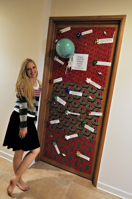 Birthday: decorate door with little presents and treats. Coupons for each year. (examples: good to win an argument with mom, sweet 16 photo shoot, get out of school free, a trip to the city to shop, a trip out for hot cocoa, etc.)