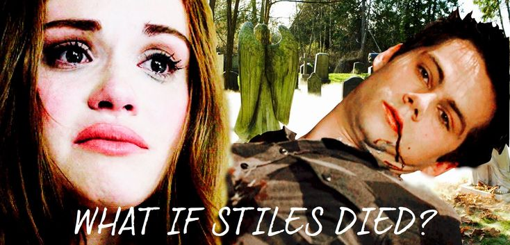 What if Stiles died? AU || TW...WHY??? noooooo