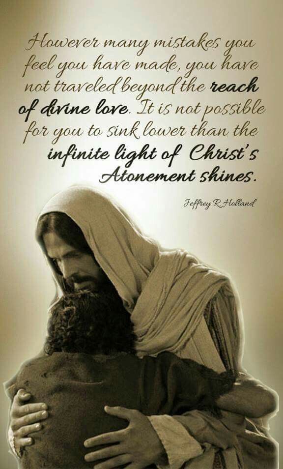 Elder Holland quote on the atonement                                                                                                                                                                                 More