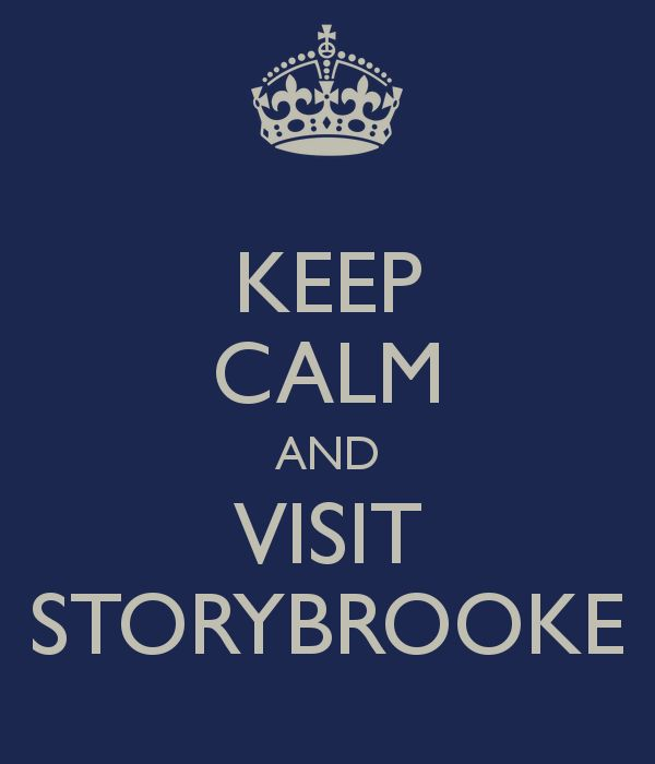 """KEEP CALM AND VISIT STORYBROOKE I love this show """"Once upon a time"""""""