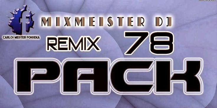 descargar REMIX PACK 78 - MIXMEISTER | descargar pack de musica remix