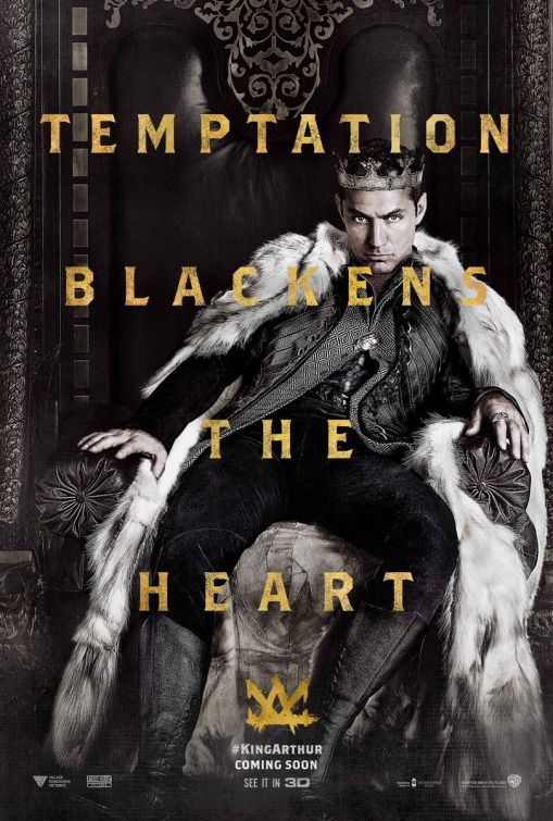 Temptation blackens the heart. King Arthur - Legend of the sword.  Jude Law