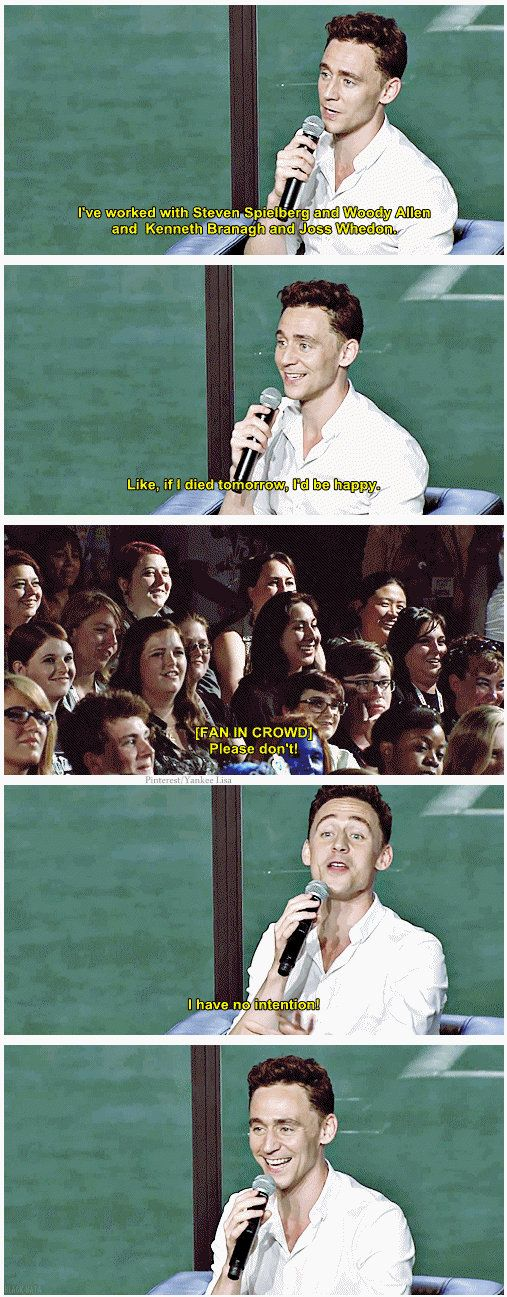 Tom Hiddleston - I LOVE THIS! That fan would be me, though )
