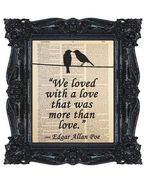 We Loved With A Love, Edgar Allan Poe Quote, & Black Birds, Dictionary Art Print, Book Page, Printed on Dictionary Paper, 8x10 Print (#163)