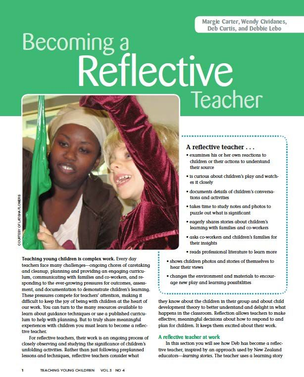 "Becoming a Reflective Teacher -  ""For reflective teachers, their work is an ongoing process of closely observing and studying the significance of children's unfolding activities."""