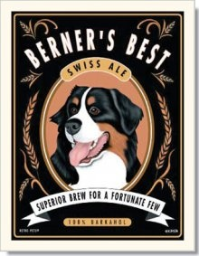 Berner's Best Swiss Ale | Superior Brew For a Fortunate Few    Animal Art with an Attitude by Krista Brooks - these retro-inspired prints are adorable and really capture the essence of each breed.    From http://retropets.com/
