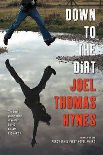 Down to the Dirt by Joel Thomas Hynes