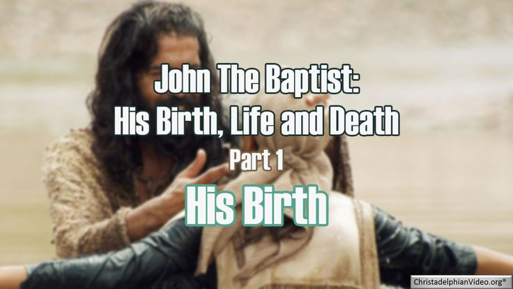 Excellent series by Coventry West Christadelphians documenting the birth, life and death of John the Baptist - this study looks at each aspect of the life of this wonderful forerunner to the Messia...