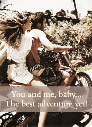You and me baby, the best adventure ever copy.jpg