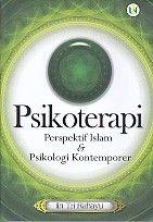 PSIKOTERAPI Perspektif Islam Dan Psikologi Kontenporer.Iin Tri Rahayu
