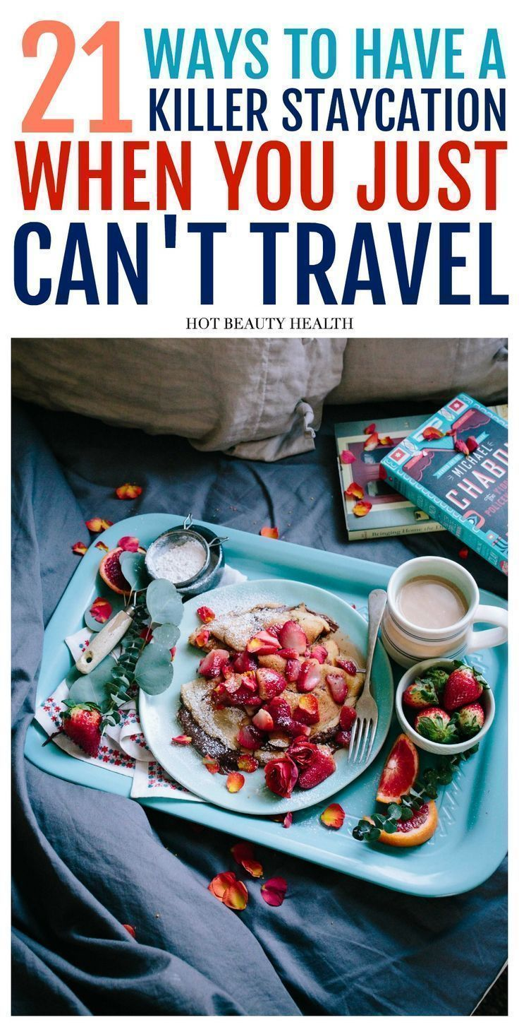 21 Relaxing & Affordable Staycation Ideas Staycation
