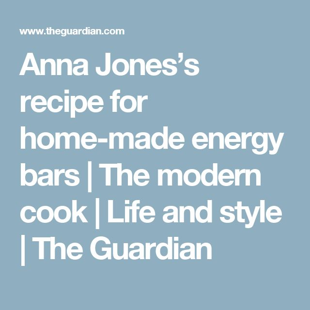 Anna Jones's recipe for home-made energy bars | The modern cook | Life and style | The Guardian
