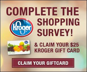 Take The Kroger Shopping Survey And Claim Your 25 Kroger Gift Card