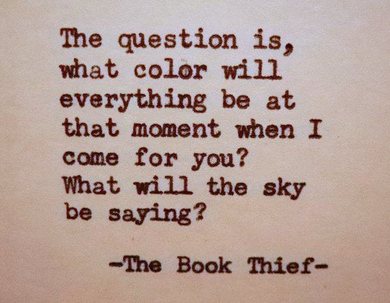 THE BOOK THIEF quote literary quote color sky by PoetryBoutique. My absolute favourite.