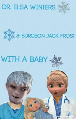 The Doctor and The Surgeon:One Night Stand part 1 - (Jelsa) Elsa Winters is a doctor, Jack Frost is a surgeon. How will...